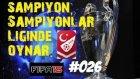 Türkiye Süper Lig Kariyeri | Fifa 15 | 26.Bölüm | Milli Takim, Lig
