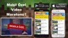 Mobil Özel Video Maratonu !!!!