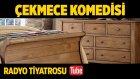 Radyo Tiyatrosu ~ Çekmece Komedisi (Sesli Kitap)