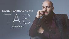 Soner Sarıkabadayı - Taş Akustik (Lyrics Video)