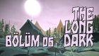 ARABA BULDUM! | The Long Dark #5 (Türkçe)