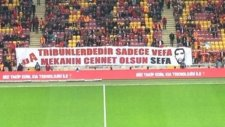 Galatasaray taraftarı Sefa kalya'yı unutmadı
