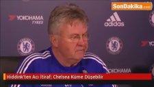 Hiddink'ten Acı İtiraf: Chelsea Küme Düşebilir