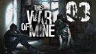 Önce Savunma | This War Of Mine #3 (Türkçe)