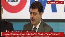 İstanbul'da Yarın Okullar Tatil Oldu - Vasip Şahin - 17 OCAK 2016