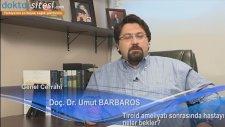 Tiroid Ameliyatı Sonrasında Hastayı Neler Bekler ?