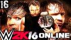 Wwe 2k16 Online Türkçe | Helal Sana Dean Ambrose | Ümidi Vs World | 16.bölüm | Ps 4