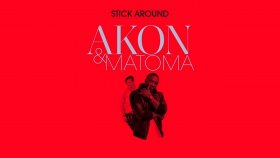 Akon - Matoma - Stick Around