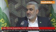 Hdp, PKK'nın Siyasetine Teslim Olmuş Durumda