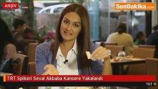 TRT Spikerinden Kötü Haber: Seval Akbaba Kansere Yakalandı