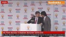 AK Parti Burdur İl Başkanı Ömer  Bütüner İstifa Etti
