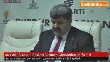 AK Parti Burdur İl Başkanı Bütüner, Görevinden İstifa Etti