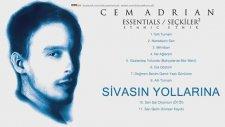 Cem Adrian - Sivasın Yollarına (2016 Yepyeni)