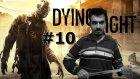 Dying Light - Bölüm 10 - Arenada Mücadele [Türkçe]