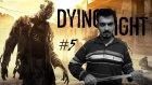Dying Light - Bölüm 5 - Yarım Akıllı Gazi [Türkçe]