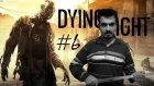 Dying Light - Bölüm 6 - Şekilli Şukullu Zombiler [Türkçe]