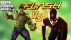 Gta 5 Flash Modu! (The Flash Vs Hulk) / Uguryilmazoffical