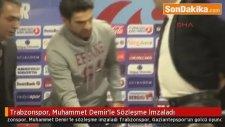 Trabzonspor, Muhammet Demir'le Sözleşme İmzaladı
