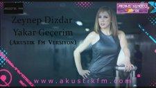 Zeynep Dizdar - Yakar Geçerim (Akustik Fm Versiyon)
