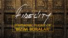 """Fidel'ity Symphonic Flight Project of """"Bizim Buralar""""  -  Hangimiz Sevmedik"""