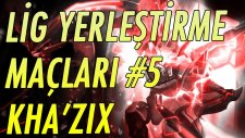 Kha'Zix | Sezon 6 // 5.Dereceli Maçı (Lig Yerleştirme) | League of Legends
