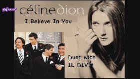 Celine Dion - Il Divo - I Believe In You