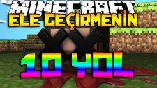 Minecraft'tı ELE GEÇİRMENİN 10 YOLU! - (Özel Harita)