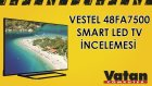 Vestel 48FA7500 Full HD Smart Led Tv İncelemesi