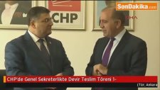 CHP'de Genel Sekreterlikte Devir Teslim Töreni 1-