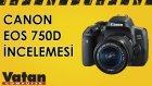 Canon EOS 750D İncelemesi