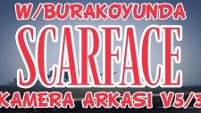 Scarface - Gta5 - /burakoyunda 'nın Dizisi Kamera Arkası Bölüm -5/3- / Kwhane