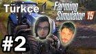 Farming Simulator 2015 #2 - Canola Ekimi | Türkçe Multiplayer