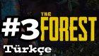 The Forest #3 Türkçe Multiplayer - Yerli Partisi