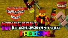 Türkçe Minecraft | TNT İLE PATLAMANIN 10 YOLU! | FACECAM! (Tnt Minigames)
