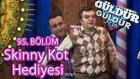 Güldür Güldür Show 95. Bölüm, Skinny Kot Hediyesi Skeci (29 Ocak 2016)
