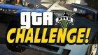 Gta V Onlıne Challenge / Onlıne Yarışma (W/yesildev)