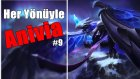 Her Yönüyle #9 Anivia | Püf Noktalar, Oynanış