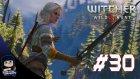The Witcher 3 : Wild Hunt Türkçe Bölüm 30 : Beklenmedik Saldırı !!!