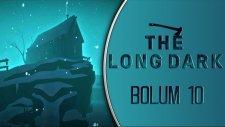The Long Dark   Türkçe Oynanış   Bölüm 10   Kurt Sürüsüyle Boğuştum!