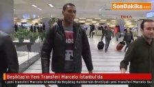 Beşiktaş'ın Yeni Transferi Marcelo İstanbul'da