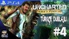 Uncharted Drake's Fortune Ps4 Türkçe Dublajlı Bölüm 4 / Eastergamerstv
