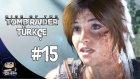 Rise Of The Tomb Raider Türkçe Bölüm 15 : Pusu ! [xbox One ]