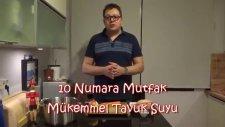 10 Numara Mutfak - Mükemmel Tavuk Suyu