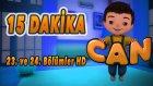 Can - 23. ve 24. Bolum HD | Yumurcak TV | 15 DAKİKA