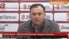 Trabzonspor - Akhisar Belediyespor Maçının Ardından