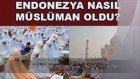 Endonezyanın Müslümanlık  hikayesi 250 milyon kişiyi dinimize buyuran  bir Türk tüccar