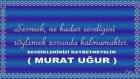 Murat Uğur - Gölgene Muhtacım