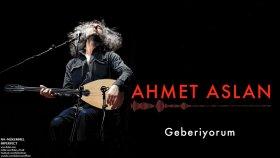 Ahmet Aslan - Geberiyorum