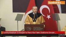 Cumhurbaşkanı Erdoğan?a Peru?da Fahri Doktora Unvanı Verildi