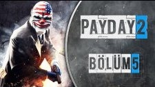 Payday 2 Türkçe Multiplayer   Bölüm 5   Çöp Kutusunu Devirdim!